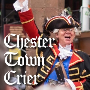 Chester Town Crier - Chester Attractions